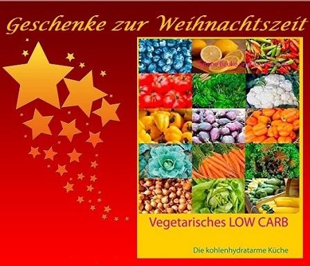 Exklusive Geschenkideen: Vegetarisches Low Carb
