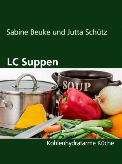 Buchtipp: LC Suppen - Kohlenhydratarme Küche