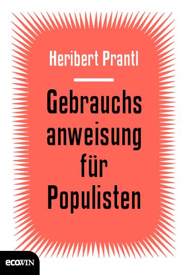 """Buchcover Heribert Prantl """"Gebrauchsanweisung für Populisten"""", Ecowin."""